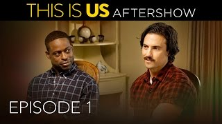 This Is Us | Aftershow : Episode 1