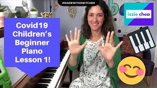 Covid19 Children's Virtual Piano Lesson 1