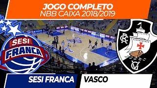 Sesi Franca X Vasco • Jogo Completo • NBB Caixa 11 • 25/10/2018