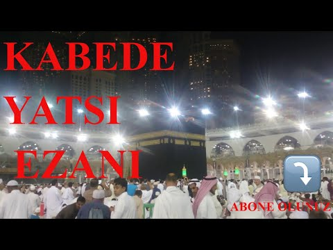 Kabe de Mekke'de 4k yatsı ezanı