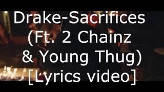 Drake - Sacrifices (Ft. 2 Chainz & Young Thug) [Lyric video]