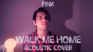 P!nk | WALK ME HOME| Acoustic Cover (w Lyrics)