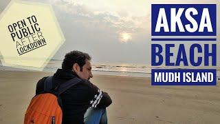 aksa beach 🏖 mudh island 🏝 opened to public after lockdown