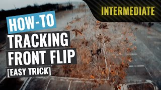 How To: Tracking Front Flip | FPV Tutorial