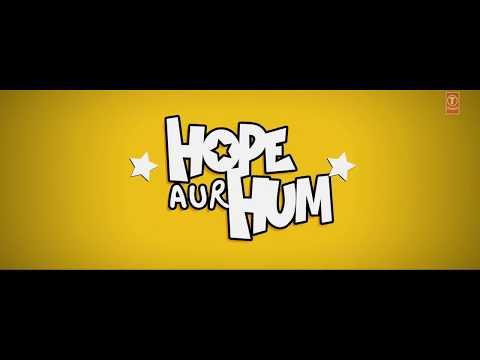 Hope Aur Hum Movie Trailer