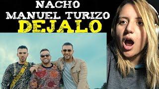 Nacho Ft Manuel Turizo   Dejalo (Video Oficial) Reaccion