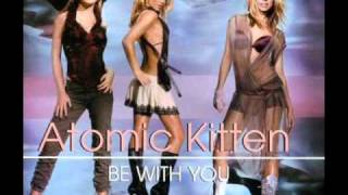 Atomic Kitten - Be With You (Milky Club Mix)