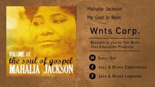 Mahalia Jackson - My God Is Real