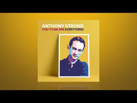 YOU TO ME ARE EVERYTHING  - Anthony Strong online metal music video by ANTHONY STRONG