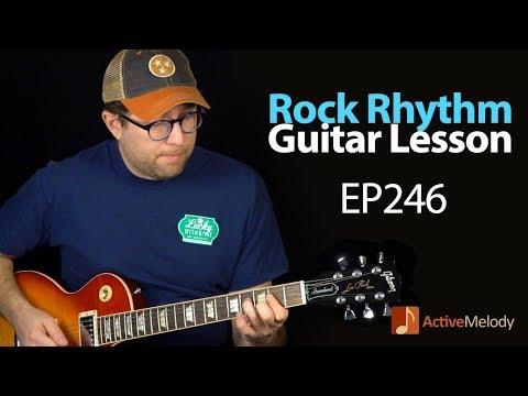 Learn a Driving, Rock Rhythm on Guitar - Classic Rock Rhythm Guitar Lesson - EP246