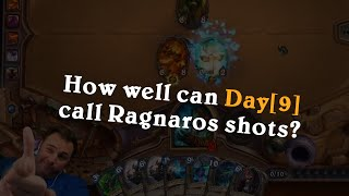 How well can Day[9] call Ragnaros shots?