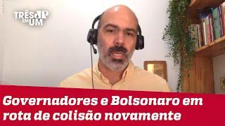 Diogo Schelp: Para Bolsonaro, governadores são ótimos bodes expiatório