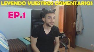 LEYENDO VUESTROS COMENTARIOS | EP.1 | DjMaRiiO