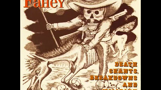 John Fahey - Death Chants, Breakdowns and Military Waltzes (Full Album) [1963]