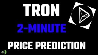 TRON TRX 2-MINUTE PRICE PREDICTION (WHEN WILL WE SEE HIGHER PRICES?)