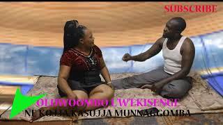 Wanga olujji mummana ngosika enfuli nekojja kasujja munagomba owensonga nessenga nannyini nsonga