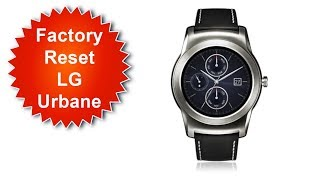 How to Factory Reset LG Urbane Smart Watch- Default Settings
