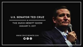 Sen. Ted Cruz on The Hugh Hewitt Show  --- Jan. 5, 2017