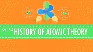 The History of Atomic Chemistry: Crash Course Chemistry #37