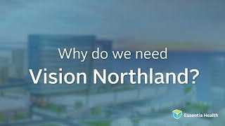Watch the video - Why do we need Vision Northland?