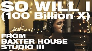 SO WILL I (100 BILLION X) - From Baxter House Studio III - Hillsong UNITED