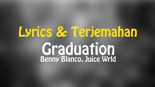 Benny Blanco, Juice Wrld   Graduation (Lyrics + Terjemahan Indonesia)