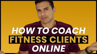 3 Tips To Train Personal Training Clients In Your Online Fitness Business - Online Coaching Tips