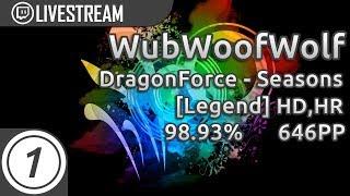 WubWoofWolf   DragonForce - Seasons [Legend] +HD,HR 1897/2175x 1xSB 98.93% 646pp   Livestream!