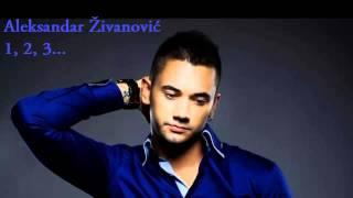 Aleksandar Zivanovic   1, 2, 3...   (Audio 2014) HD