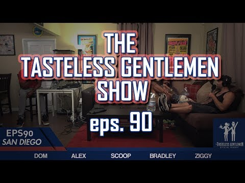 The Tasteless Gentlemen Show – Episode 90