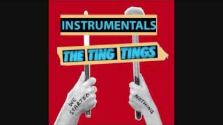 The Ting Tings - We Walk (Instrumental) [We Started Nothing]