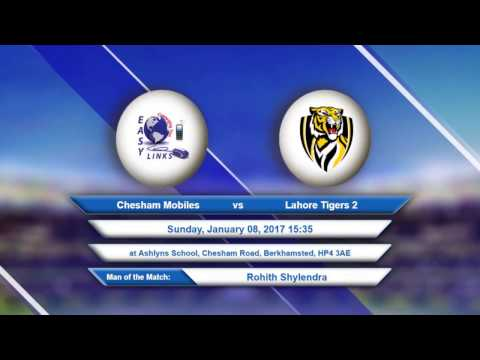 Video Chesham Mobiles VS Lahore Tigers 2 - 08-Jan-2017