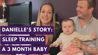 Danielle's story - helping a 3 month old baby learn to self soothe