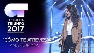 """Cómo Te Atreves"" - Ana Guerra | Gala 0 | OT 2017"