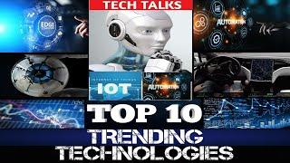 TOP 10 TRENDING TECHNOLOGIES || TECH TALKS || Xstreak