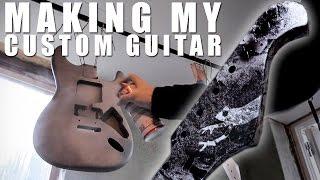 MAKING MY CUSTOM GUITAR!