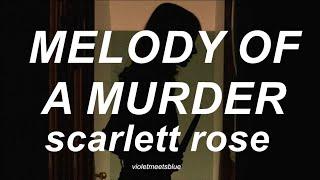 melody of a murder - scarlett rose // español