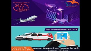 Get Best and Hi-Tech by Vedanta Air Ambulance from Chennai