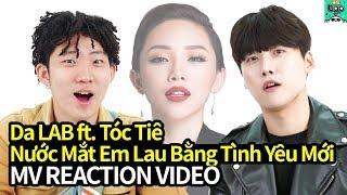 Da LAB - Nước Mắt Em Lau Bằng Tình Yêu Mới reaction of Korean | Asian Music video Reaction [AMR]