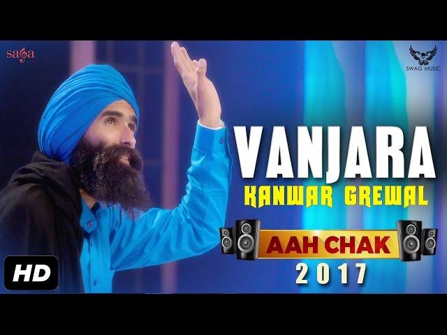 Banjara Full Video Song | Kanwar Grewal | Aah Chak 2017 | Punjabi Songs 2017