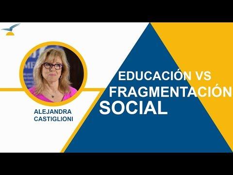 Alejandra Castiglioni: Educación vs. fragmentación social