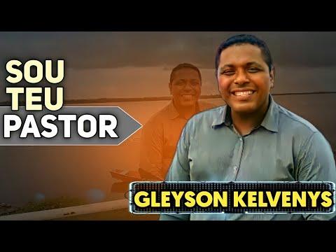 Sou teu pastor - Gleyson Kelvenys Lançamento 2021