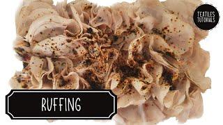 Ruffling - Creating Textural Samples - Fabric Manipulation