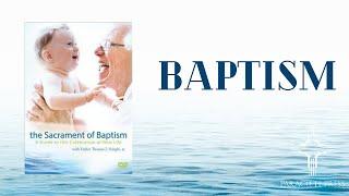 The Sacrament of Baptism DVD - Clip