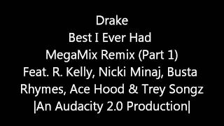 Drake: Best I Ever Had MegaMix Remix (Part 1)
