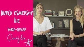 Çağla | Burcu Esmersoy'la Soru & Cevap | Konuklarım