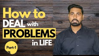 How to DEAL With PROBLEMS & DIFFICULTIES in LIFE URDU HINDI - Part-1