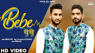 Bebe ( Full Song ) | Joban & Vijay | New Punjabi Songs 2020 | White Hill Music