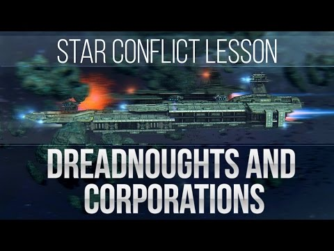 Star Conflict Lesson Dreadnoughts and Corporations