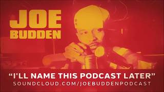 The Joe Budden Podcast - I'll Name This Podcast Later Episode 2